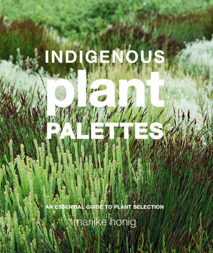 Indigenous Plant Palettes from South African author Marijke Honig via Gardenista