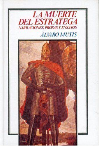 La muerte del estratega : narraciones, prosas y ensayos //  http://fama.us.es/record=b1339450~S16*spi