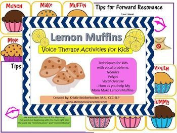 Finally some cute activities for voice kids on my school caseload! Voice Therapy Lemon Muffins uses Forward Focused Resonant Voice to help kids with polyps, nodules, and vocal overuse!