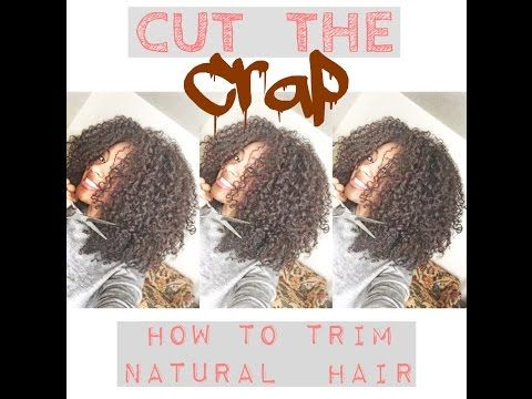 Cut The Crap: How To Trim Natural Hair - YouTube by #PagingDrDre