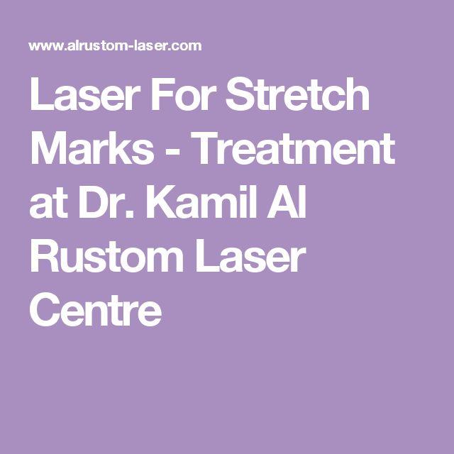 Laser For Stretch Marks - Treatment at Dr. Kamil Al Rustom Laser Centre