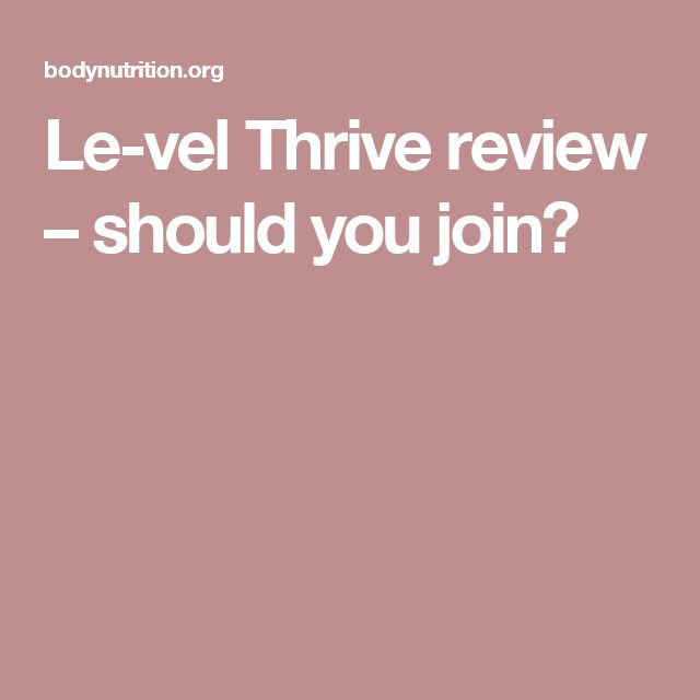 Le-vel Thrive review – should you join?