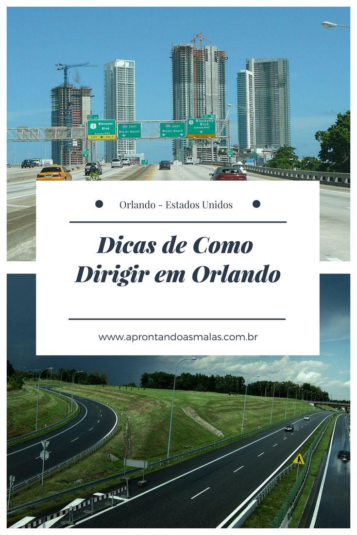 Dicas de como dirigir em Orlando, nos Estados Unidos, um paraíso para muitos!