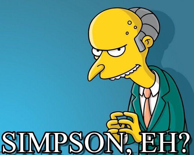 Mr. burns simpson eh? - Mr burns excellent meme…