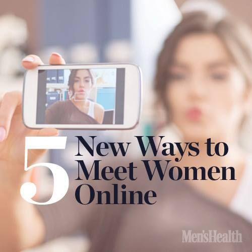 5 New Ways to Meet Women Online