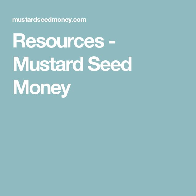 Resources - Mustard Seed Money