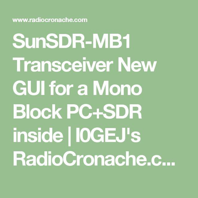 SunSDR-MB1 Transceiver New GUI for a Mono Block PC+SDR inside | I0GEJ's RadioCronache.com