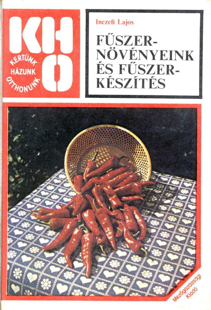 http://issuu.com/ezvans/docs/inczefi_lajos_-_f__szern__v__nyeink/1  Inczefi lajos fűszernövényeink és fűszerkészítés