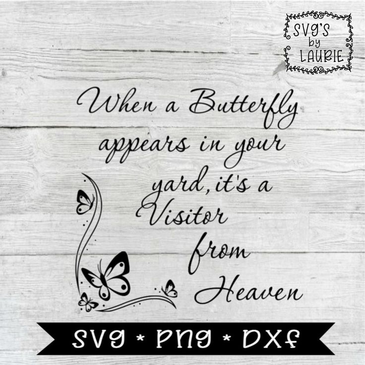 Download When a butterfly appears SVG - Visitor from Heaven SVG ...