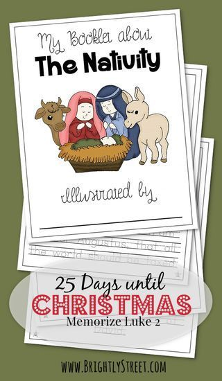 25 Days until Christmas Countdown - A Christ-Centered Christmas.  Memorize Luke 2 with the family and bring the spirit of Christmas into your home as we celebrate the birth of the Savior.  Each day trace and illustrate the passage of scripture as you learn to memorize it!  http://www.BrightlyStreet.com FREE BOOKLET!!