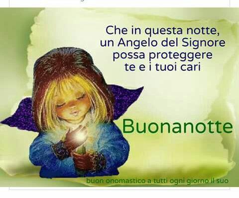 Buonanotte...l'angelo ci protegga
