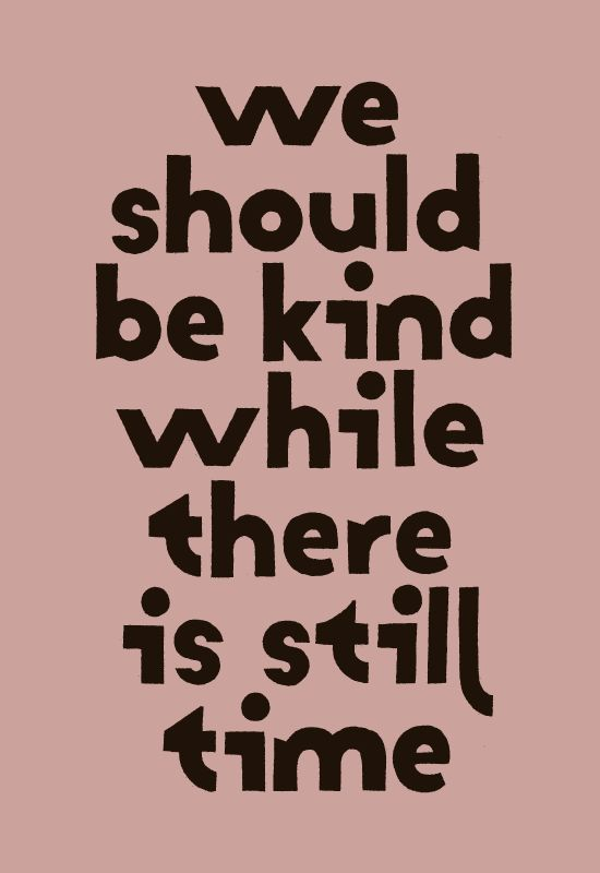 Why you should be kind