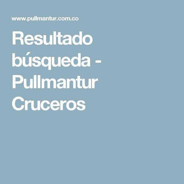 Resultado búsqueda - Pullmantur Cruceros