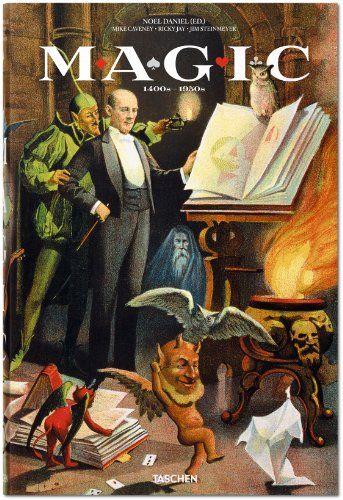 Magic: 1400s-1950s: Mike Caveney, Jim Steinmeyer, Ricky Jay, Noel Daniel: 9783836528078: Amazon.com: Books