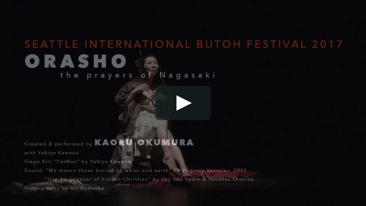 "Orasho – The Prayers of Nagasaki, Kaoru OKUMURA @ Seattle Butoh Festival 2017 2017.04.09: Seattle International Butoh Festival 2017. Orasho – The Prayers of Nagasaki. Created & performed by Kaoru Okumura with Yukiyo Kawano.  Stage Art: ""FatMan"" by Yukiyo Kawano.  Sound: ""We mourn those buried by water and earth"" by Virgines Vestales, 2011; ""Orasho – prayer of hidden Christian"" by Joy Von Spain & Vanessa Skantze Videography by Ari Rudenko"