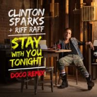 Clinton Sparks - Stay With You Tonight Ft. Riff Raff (DOCO Remix) by DOCO on SoundCloud