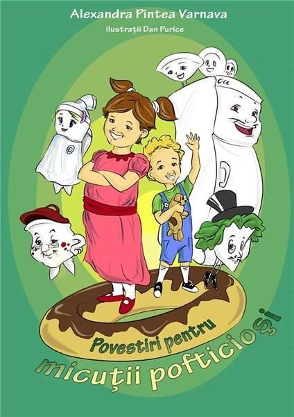 """Povestiri pentru micutii pofticiosi - Alexandra Pintea Varnava; Se citeste cu drag de la doi ani in sus.  """"Pofticiosii ataca dulceata"""", """"Pierduta prin frigider"""" si alte povestiri savuroase si intelepte despre cum sa mancam sanatos. De-a lungul a cincisprezece povesti savuroase, de la mic la mare, cititorii sunt invitati in bucataria bunicii, un loc magic."""