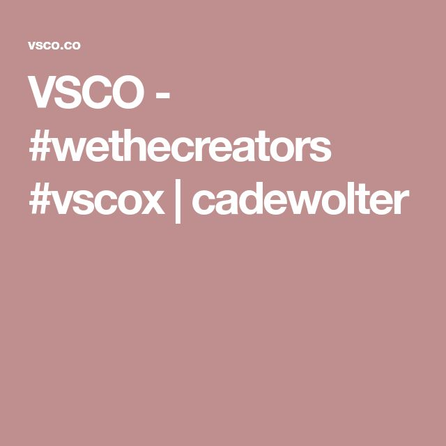 VSCO - #wethecreators #vscox | cadewolter