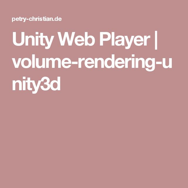 Unity Web Player | volume-rendering-unity3d