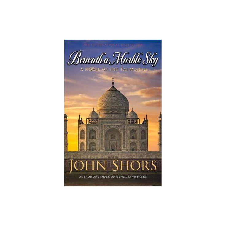 Beneath A Marble Sky By John Shors Paperback Books Sky