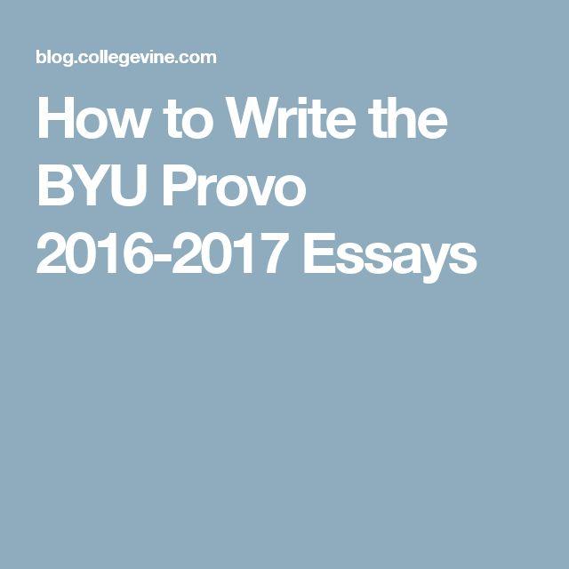 How to Write the BYU Provo 2016-2017 Essays