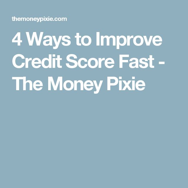 4 Ways to Improve Credit Score Fast - The Money Pixie