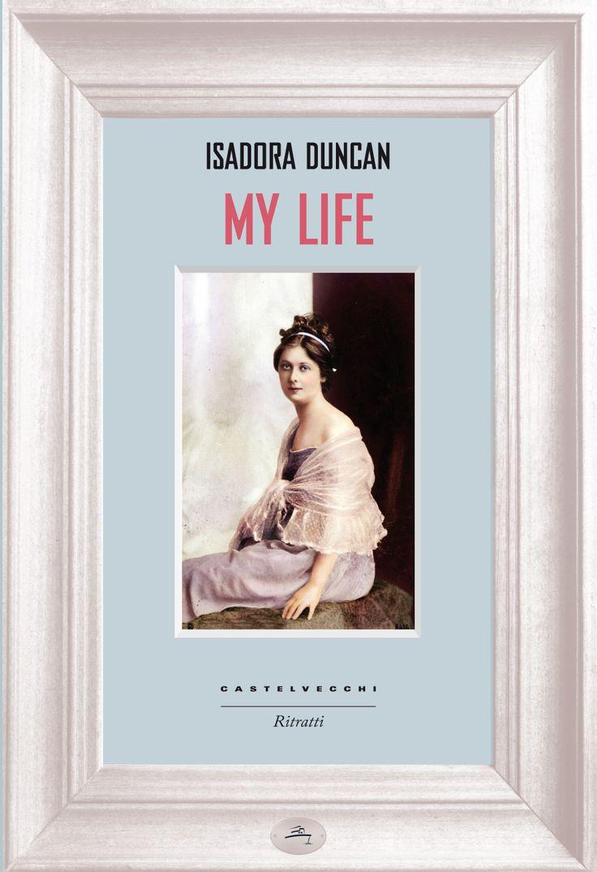 My Life, Isadora Duncan Castelvecchi ****