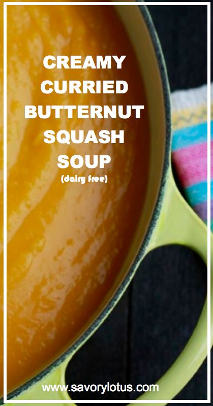 Creamy Curried Butternut Squash Soup (dairy free) -  savorylotus.com