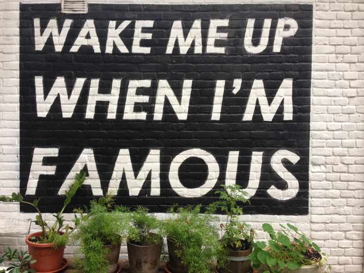 Wake me up when I'm famous - Wall in Amsterdam