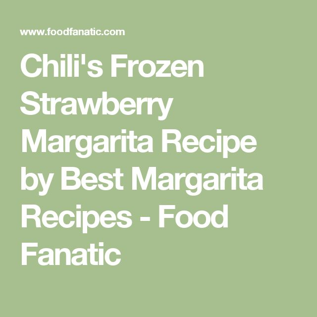 Chili's Frozen Strawberry Margarita Recipe by Best Margarita Recipes - Food Fanatic
