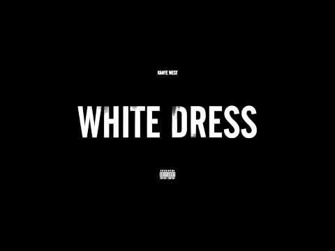 Kanye West - White Dress (Full) (With Lyrics)