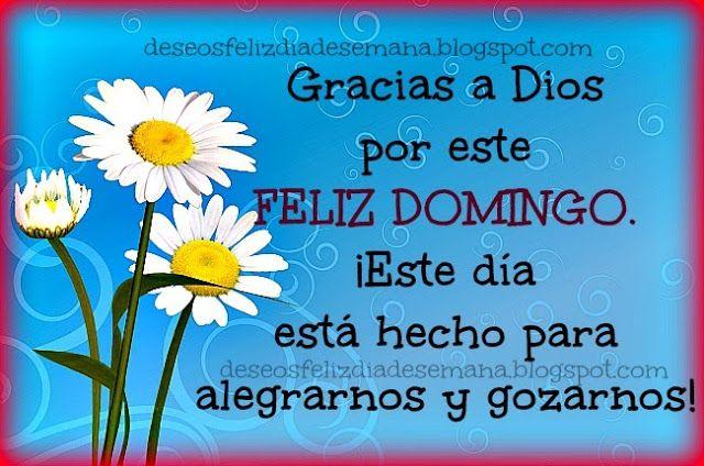 Centro Cristiano para la Familia:  Feliz Domingo   ¡Gracias a Dios por este Feliz Do...