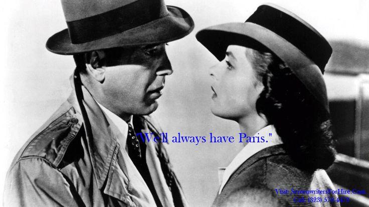 """Movie quote for Casablanca: """"We'll always have Paris."""" #MovieQuotes#CassaBlanca#ScreenwritersForHire#ScreenwriterForHire#Screenwriter"""