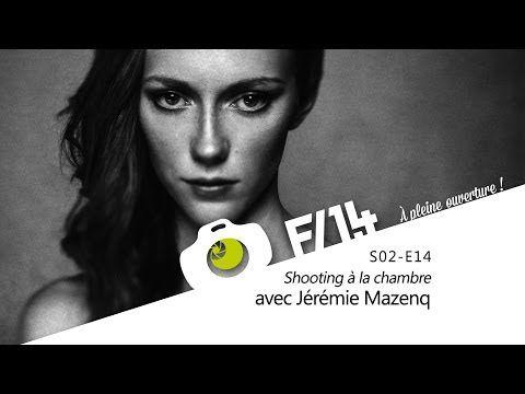 F/1.4 - S02E14 - Shooting - A la chambre photographique avec Jérémie Mazenq