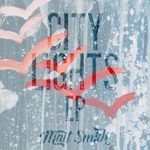 City Lights Ep - Matt Smith  #TheophanousEntertainment Available Now!!