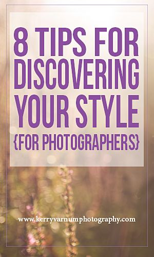 8 Tips for finding your photography style