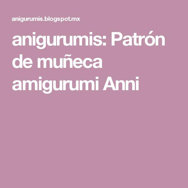anigurumis: Patrón de muñeca amigurumi  Anni