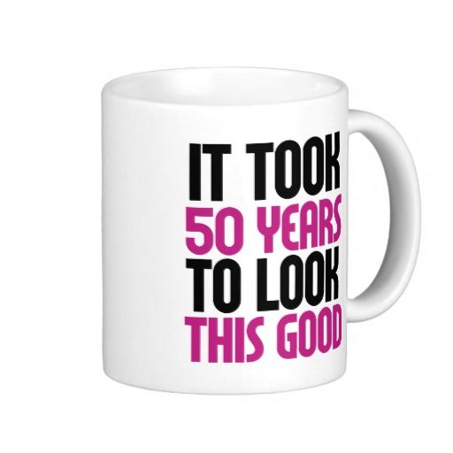 It took 50 years to look this good coffee mugs