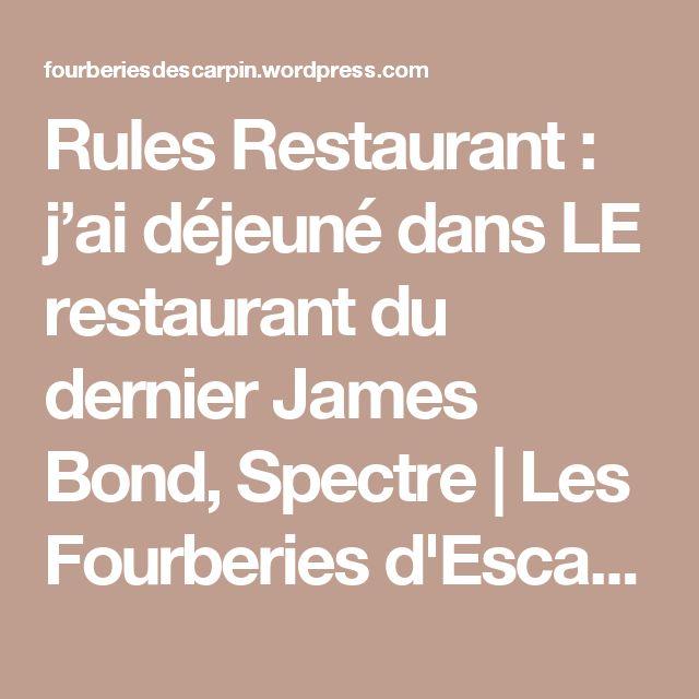 Rules Restaurant : j'ai déjeuné dans LE restaurant du dernier James Bond, Spectre | Les Fourberies d'Escarpin