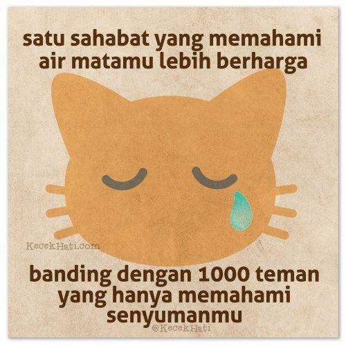 Kata bergambar Satu sahabat yang memahami air matamu lebih berharga banding dengan 1000 teman yang hanya memahami senyumanmu.
