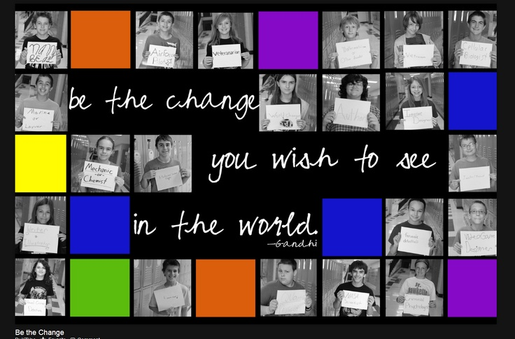 be the change - when i grow up