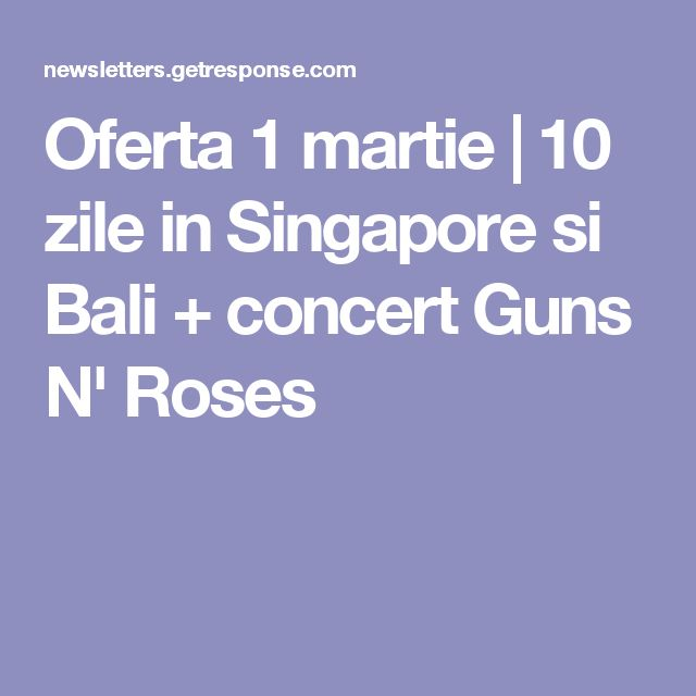 Oferta 1 martie | 10 zile in Singapore si Bali + concert Guns N' Roses
