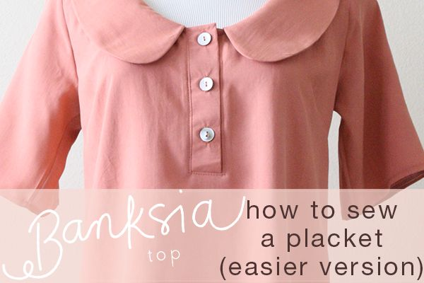 megan nielsen design diary: Banksia Sewalong: How to sew a placket the easier…