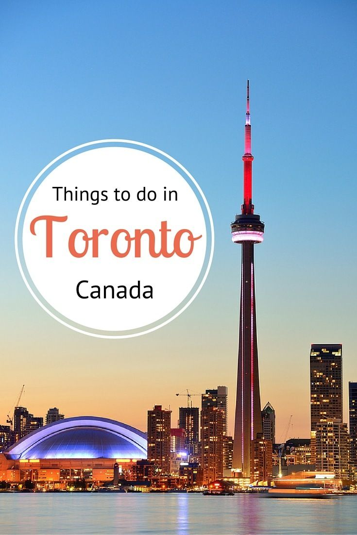 Things to do in Toronto, Canada - where to eat, sleep, drink, shop, explore and…