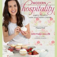 Modern Hospitality: Simple Recipes with Southern Charm by Whitney Miller, EPUB, 160961352X, cookingebooks.info