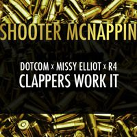 Dotcom x Missy Elliot x R4 - Clappers Work It (Shooter McNappin Edit) by Shooter McNappin on SoundCloud