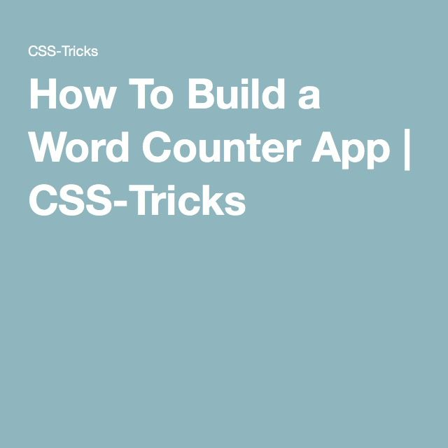 How To Build a Word Counter App | CSS-Tricks