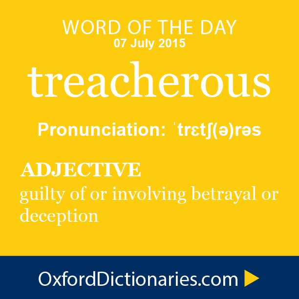 99 best word of the day images on pinterest unique words for Define treacherous