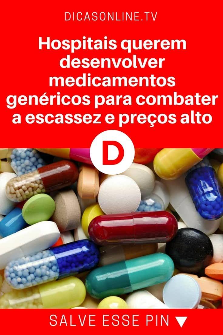 Medicamentos genericos   Hospitais querem desenvolver medicamentos genéricos para combater a escassez e preços alto   Os pacientes agradecem!