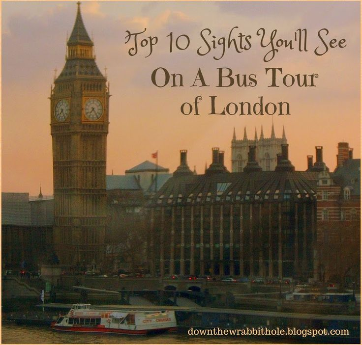 """Top 10 Sights You'll See on a Bus Tour of London. Find out more at """"Down the Wrabbit Hole - The Travel Bucket List"""". Click the image for the blog post."""